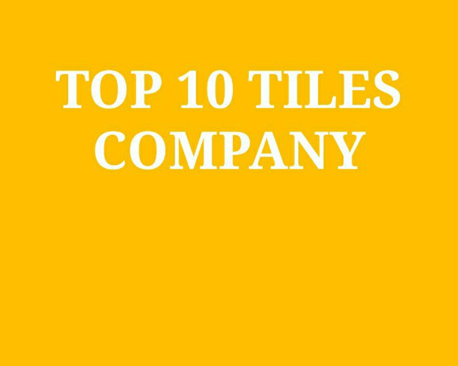 Top Tiles Companies In India 2020